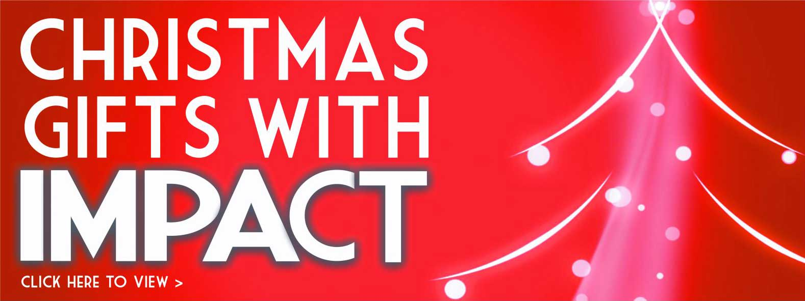 Click here for Christmas gifts with IMPACT